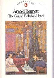 The Grand Babylon Hotel (Arnold Bennett)