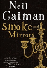 Smoke and Mirrors (Neil Gaiman)