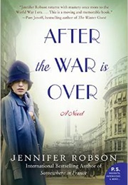 After the War Is Over (Jennifer Robson)