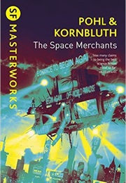The Space Merchants (Frederik Pohl & C.M. Kornbluth)