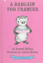 A Bargain for Frances (Russell Hoban)