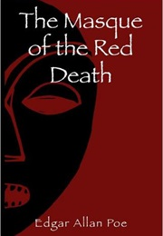 The Masque of the Red Death (Edgar Allen Poe)
