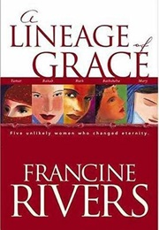 A Lineage of Grace (Francine Rivers)