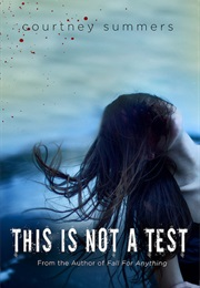 This Is Not a Test (Courtney Summers)