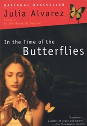 In the Time of the Butterflies (Julia Alvarez)