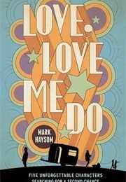 Love, Love Me Do (Mark Haysom)