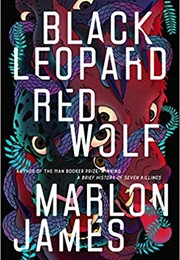 Black Leopard, Red Wolf (Marlon James)