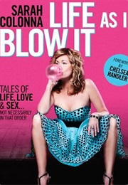 Life as I Blow It (Sarah Colonna)