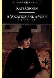 A Vocation and a Voice: Stories (Kate Chopin)