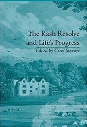 The Rash Resolve and Life's Progress (Eliza Haywood)