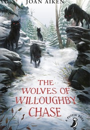 The Wolves of Willoughby Chase (Joan Aiken)