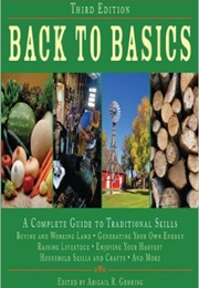 Back to Basics: A Complete Guide to Traditional Skills (Abigail R. Gehring)