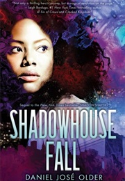 Shadowhouse Fall (Daniel Jose Older)