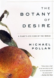 The Botany of Desire (Michael Pollan)