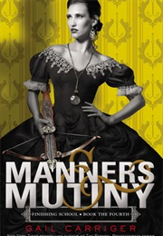 Manners and Mutiny (Gail Carriger)