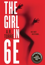 The Girl in 6E (A.R. Torre)