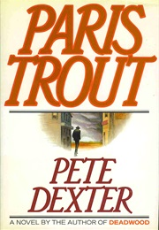 Paris Trout (Pete Dexter)