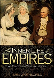 The Inner Life of Empires: An 18th-Century History (Emma Rothschild)