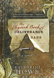 The Physick Book of Deliverance Dane (Katherine Howe)