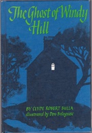 The Ghost of Windy Hill (Clyde Robert Builla)
