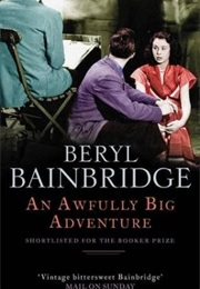 An Awfully Big Adventure (Beryl Bainbridge)