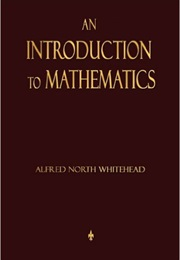 An Introduction to Mathematics (Alfred North Whitehead)