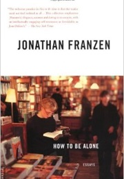 How to Be Alone (Jonathan Franzen)