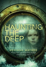 Haunting the Deep (Adriana Mather)