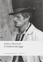 A Child of the Jago (Arthur Morrison)