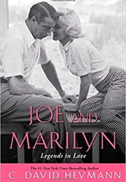 Joe and Marilyn: Legends in Love (C. David Heymann)