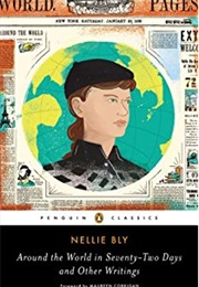 Around the World in 72 Days & Other Writings (Nellie Bly)
