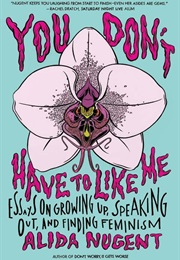 You Don't Have to Like Me (Alida Nugent)