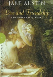 Love and Friendship and Other Early Works (Jane Austen)