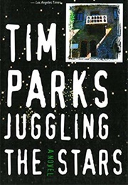 Juggling the Stars (Tim Parks)