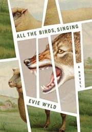 All the Birds, Singing (Evie Wyld)