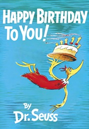 Happy Birthday to You! (Dr. Seuss)