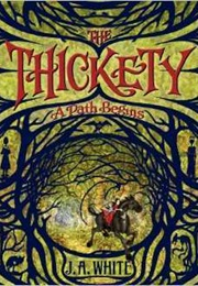 The Thickety : A Path Begins (J.A. White)