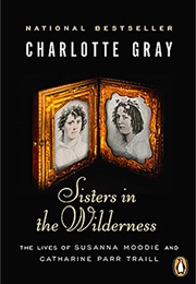 Sisters in the Wilderness (Charlotte Gray)