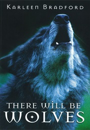 There Will Be Wolves (Karleen Bradford)