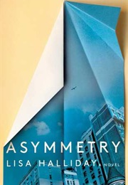 Asymmetry (Lisa Halliday)