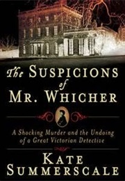 Suspicions of Mr. Whicher (Kate Somerscale)