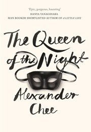 The Queen of the Night (Alexander Chee)