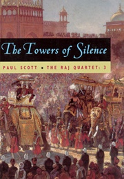 The Towers of Silence (The Raj Quartet #3) (Paul Scott)