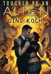 Touched by an Alien (Gini Koch)