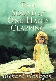 The Sound of One Hand Clapping (Richard Flanagan)
