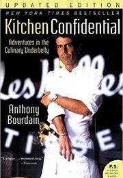 Kitchen Confidential: Adventures in the Culinary Underbelly (Anthony Bourdain)