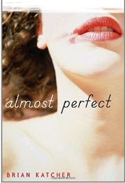 Almost Perfect (Brian Katcher)