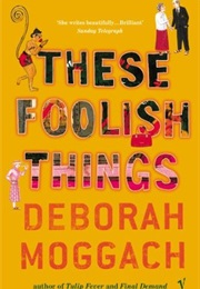 These Foolish Things (Deborah Moggach)