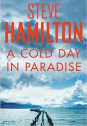 A Cold Day in Paradise (Steve Hamilton)