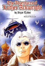 The Adventure of Luther Arkwright (Bryan Talbot)